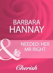 Needed: Her Mr Right (Mills & Boon Cherish)