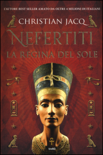 Nefertiti. La regina del sole - Christian Jacq | Rochesterscifianimecon.com