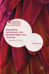 Negotiating Femininities in the Neoliberal Night-Time Economy
