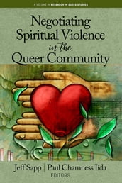 Negotiating Spiritual Violence in the Queer Community