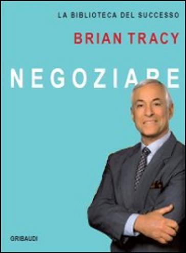 Negoziare - Brian Tracy | Thecosgala.com