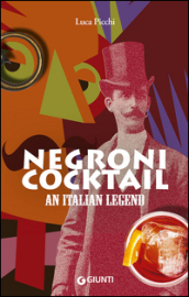 Negroni cocktail. An italian legend