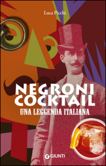 Negroni cocktail. Una leggenda italiana
