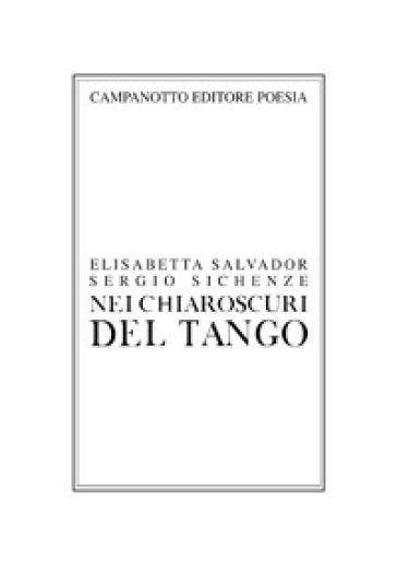 Nei chiaroscuri del tango - Elisabetta Salvador |