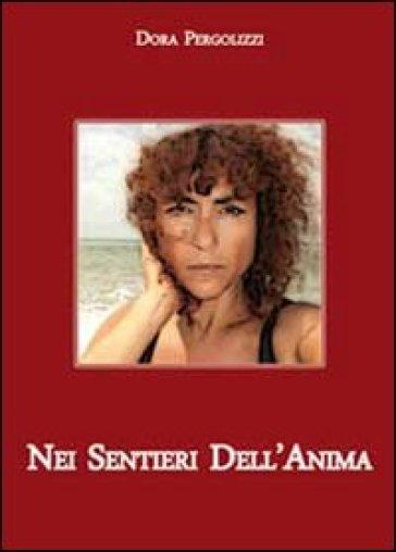 Nei sentieri dell'anima - Dora Pergolizzi   Ericsfund.org