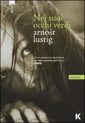 Nei suoi occhi verdi - Arnost Lustig | Jonathanterrington.com