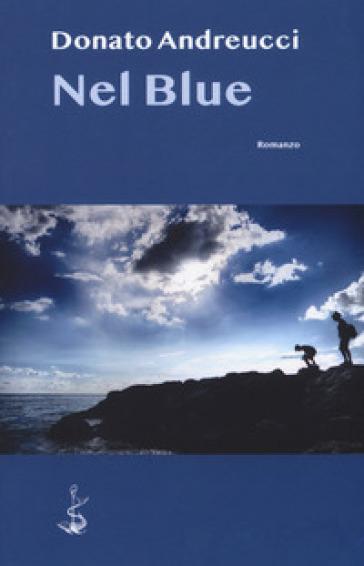 Nel Blue - Donato Andreucci  