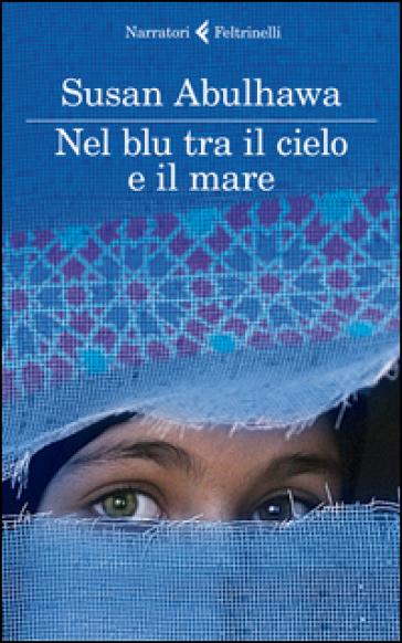Nel blu tra il cielo e il mare - Susan Abulhawa  