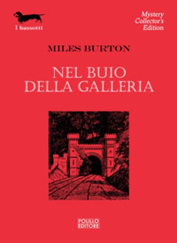 Nel buio della galleria - Miles Burton |