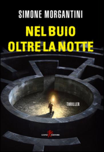 Nel buio oltre la notte - Simone Morgantini |