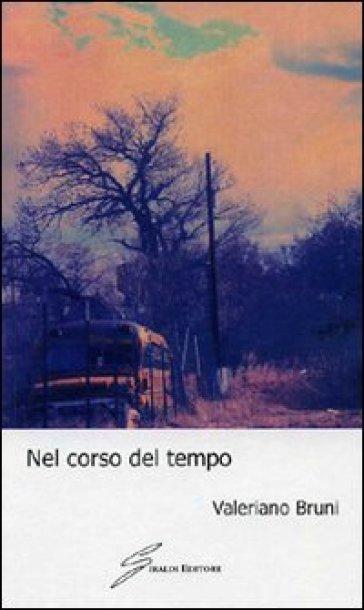 Nel corso del tempo - Valeriano Bruni |