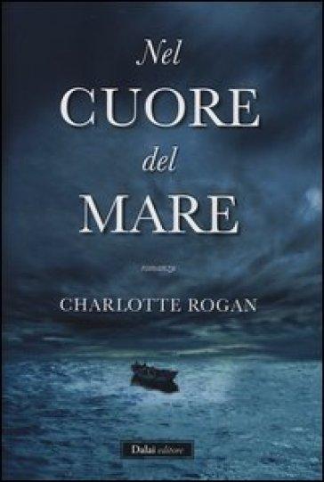 Nel cuore del mare - Charlotte Rogan | Kritjur.org