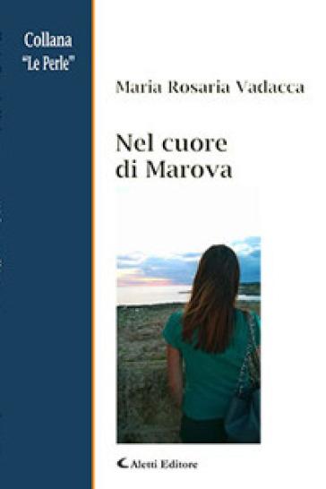 Nel cuore di Marova - Maria Rosaria Vadacca | Kritjur.org