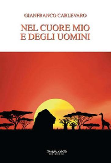 Nel cuore mio e degli uomini - Gianfranco Carlevaro |