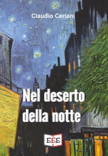Nel deserto della notte - Claudio Ceriani |