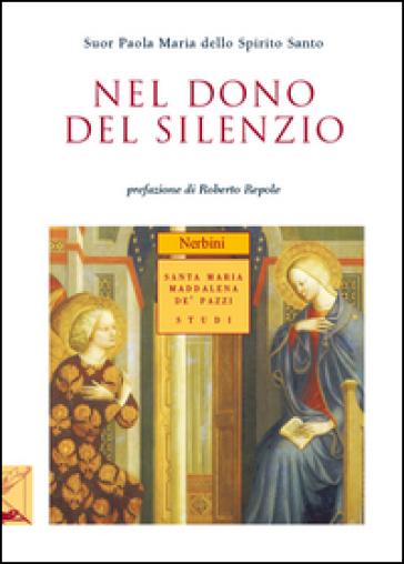 Nel dono del silenzio - Paola M. dello Spirito Santo (suor) |