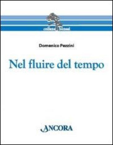 Nel fluire del tempo - Domenico Pezzini |