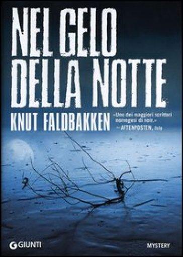 Nel gelo della notte - Knut Faldbakken |