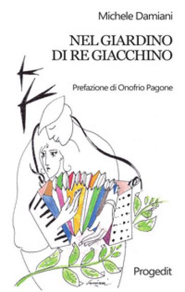 Nel giardino di re Giacchino - Michele Damiani |