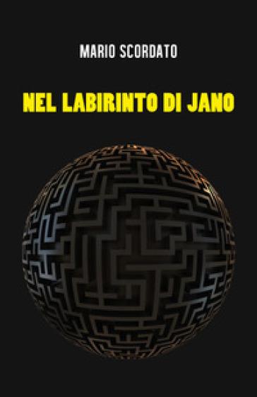 Nel labirinto di Jano - Mario Scordato |