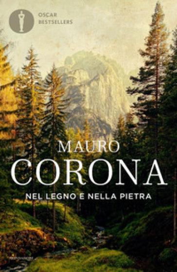 Nel legno e nella pietra - Mauro Corona | Ericsfund.org