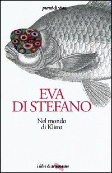 Nel mondo di Klimt - Eva Di Stefano | Rochesterscifianimecon.com