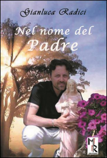 Nel nome del padre - Gianluca Radici | Kritjur.org