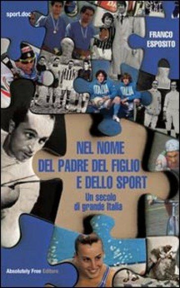 Nel nome del padre del figlio e dello sport - F. Esposito |