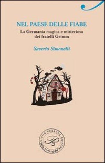 Nel paese delle fiabe - Saverio Simonelli   Rochesterscifianimecon.com