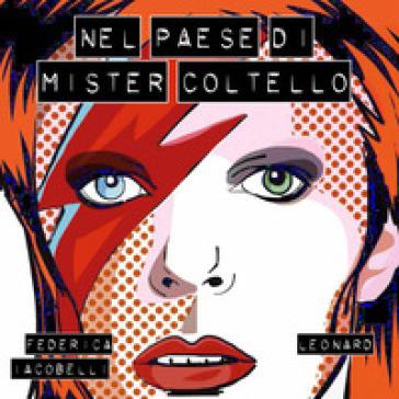 Nel paese di Mister Coltello - Federica Iacobelli |