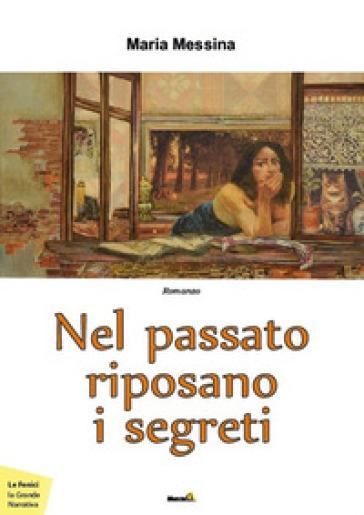 Nel passato riposano i segreti - Maria Messina |