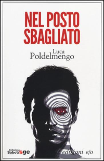 Nel posto sbagliato - Luca Poldelmengo |