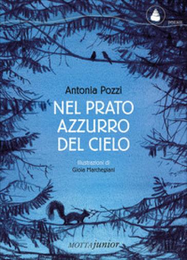 Nel prato azzurro del cielo - Antonia Pozzi  