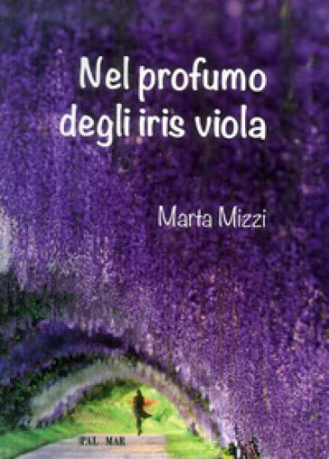 Nel profumo degli iris viola - Marta Mizzi | Kritjur.org
