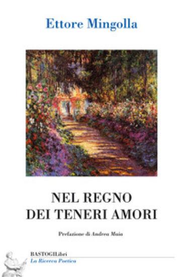 Nel regno dei teneri amori - Ettore Mingolla |