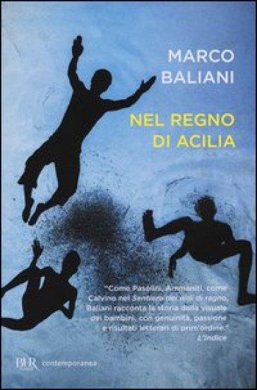 Nel regno di Acilia - Marco Baliani |