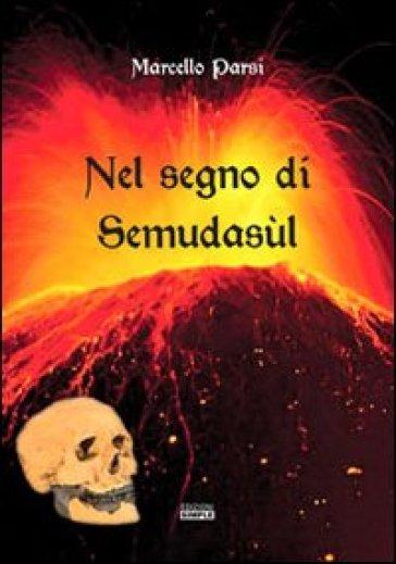Nel regno di Semudasùl - Marcello Parsi |