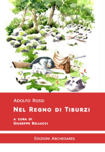 Nel regno di Tiburzi - Adolfo Rossi | Jonathanterrington.com