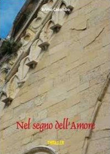 Nel segno dell'amore - Bruno Colombo |