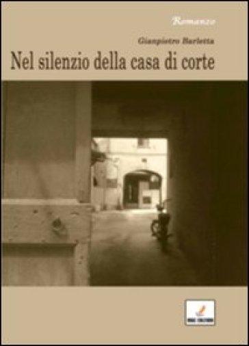 Nel silenzio della casa di corte - Gianpietro Barletta | Kritjur.org