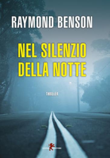 Nel silenzio della notte - Raymond Benson | Ericsfund.org