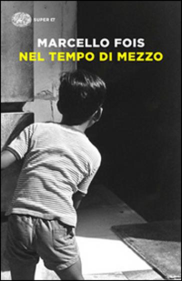 Nel tempo di mezzo - Marcello Fois |
