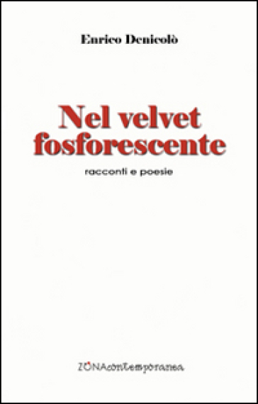 Nel velvet fosforescente - Enrico Denicolò |