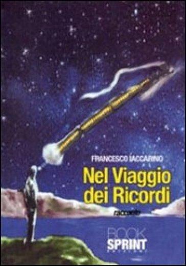 Nel viaggio dei ricordo - Francesco Iaccarino |