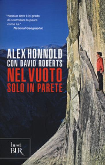 Nel vuoto. Solo in parete - Alex Honnold  