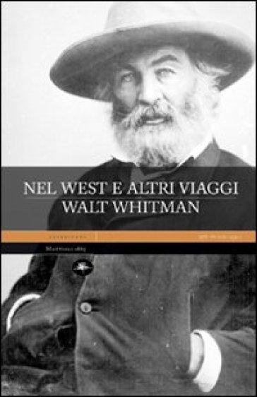 Nel west e altri viaggi - Walt Whitman |