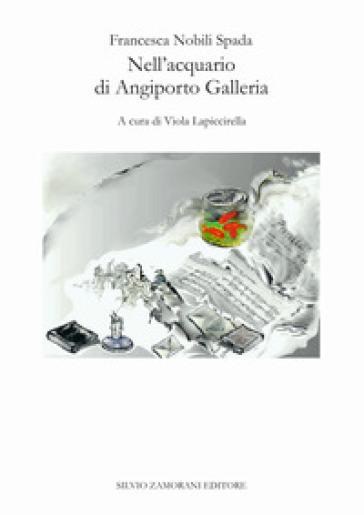 Nell'acquario di Angiporto Galleria - Francesca Nobili Spada pdf epub