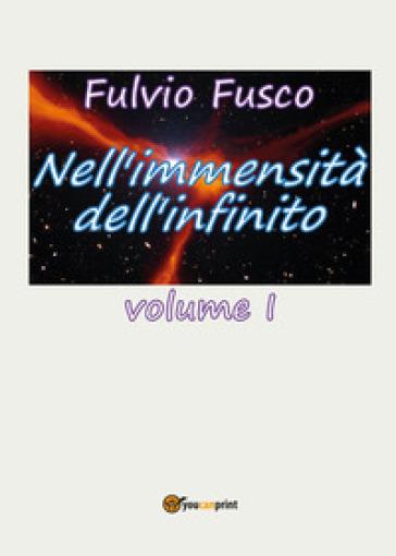 Nell'immensità dell'infinito. 1. - Fulvio Fusco | Rochesterscifianimecon.com