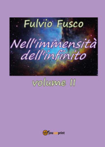Nell'immensità dell'infinito. 2. - Fulvio Fusco |