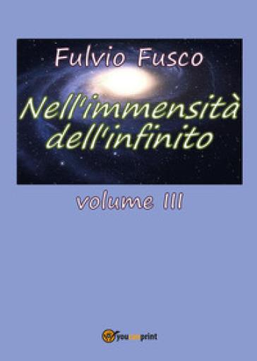 Nell'immensità dell'infinito. 3. - Fulvio Fusco | Rochesterscifianimecon.com